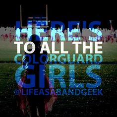 Here's to all the colorguard girls