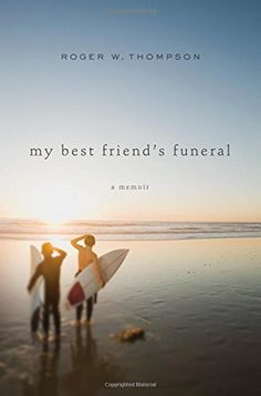 My Best Friend's Funeral: A Memoir by Roger W. Thompson http://www.amazon.com/dp/1400206138/ref=cm_sw_r_pi_dp_peZvvb10TWG4N