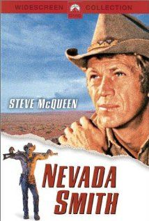 Nevada Smith (1966) Director: Henry Hathaway Stars: Steve McQueen, Karl Malden and Brian Keith