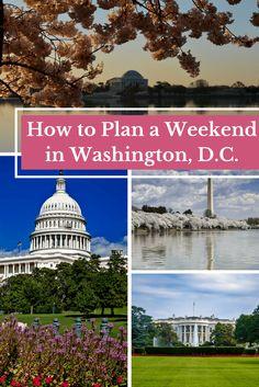How to Plan a Weekend Getaway to Washington, D.C.   Travel Washington DC   Cherry Blossoms Washington DC