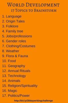 World development:writing fantasy fiction. world development: 17 topics to brainstorm perhaps sci fi ideas to use.