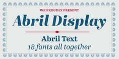 Abril - Webfont & Desktop font « MyFonts ($745 for the full font family but oh so lovely!)