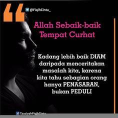 """2,715 Likes, 15 Comments - Tausiyah Fiqih Cinta (@fiqihcinta_) on Instagram: """"Kadang lebih baik DIAM daripada menceritakan masalah kita, karena kita tahu sebagian orang hanya…"""""""