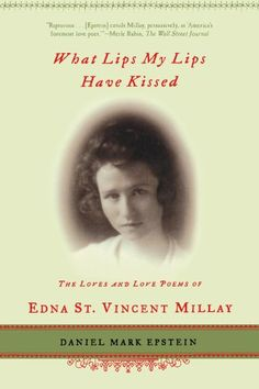 Bestseller Books Online What Lips My Lips Have Kissed: The Loves and Love Poems of Edna St. Vincent Millay Daniel Mark Epstein $10.68  - http://www.ebooknetworking.net/books_detail-0805071814.html