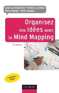 Organisez vos idées avec le Mind Mapping 3ème édition