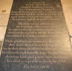 Jane Austen's final resting place. A lovely epitaph for a lovely woman.
