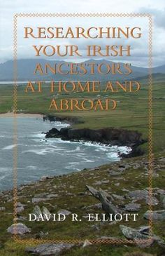 Researching Your Irish Ancestors at Home and Abroad (Genealogist's Reference Shelf) by David R. Elliott. Save 22 Off!. $15.59. Publisher: Dundurn (May 14, 2012). Series - Genealogist's Reference Shelf