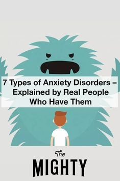 7 Types of Anxiety Disorders – Explained by Real People Who Have Them