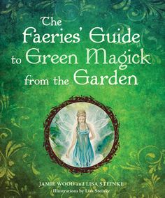 I own this book and it truely is a treat....The+Faeries'+Guide+to+Green+Magick+from+the+by+LisaSteinkeArt,+$17.99