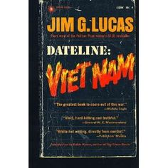 Dateline: Viet Nam--My father, James W. Wright served two tours in Vietnam as a combat medic and features in this book.