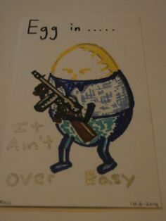10-24-2014 Egg in ..... It Ain't Over Easy Cartoon egg movie star character 1920's -1930's gangster style with Thompson machine gun w/ 50 round drum http://www.redbubble.com/people/stevehanna/works/20647116-egg-in-it-aint-over-easy