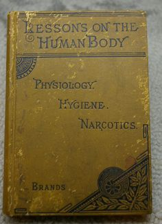 Lessons of the Human Body Physiology Hygiene and Narcotics 1883
