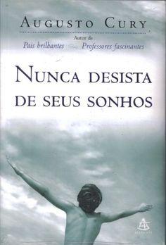 Nunca Desista de Seus Sonhos - Augusto Cury                                                                                                                                                                                 Mais