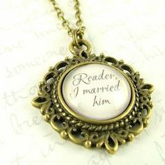 AWWWW MY HEART WEEPS.Reader, I married him - Final Chapter Jane Eyre Romantic quote by the heroine Jane Eyre from British author Charlotte Brontes novel of the same Gothic Accessories, Fashion Accessories, Bronte Novels, Elizabeth Bennet, Mr Darcy, Gothic Fashion, Women's Fashion, Gifts For Bookworms, Literary Quotes