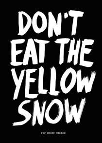 Don't Eat the Yellow Snow. Coffee table book fra Saxo.com