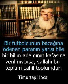 Cahil toplum.  #timurtaş #futbol #toplum #cahil #timurtaşuçar #bilim #adam #ilim #para #türkiye #ilmisuffa 1, Quotes, Quotations, Quote, Shut Up Quotes