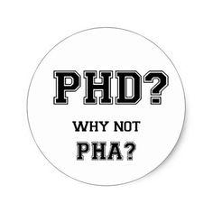 PhD Why Not PhA Graduation Gift Classic Round Sticker
