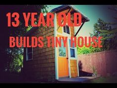 13-Year-Old Boy Builds His Own Tiny House in Iowa - Tiny Houses
