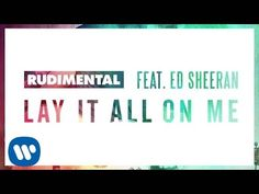 Rudimental Feat Ed Sheeran Lay It All On Me [Audio]