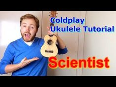 How to play Scientist by The Coldplay... a ukulele tutorial. Leave lesson…