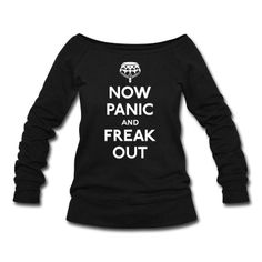 Now panic and freak out (Keep calm and carry on) Sweatshirt   Spreadshirt   ID: 12058643