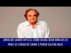 Arnaldo Jabor explica como Dilma quer burlar lei para se livrar de crime e poder gastar mais - YouTube