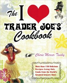 I Love Trader Joe's Cookbook.