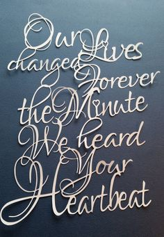 Papercut Template - Commercial Use - Pattern stencil - Our lives changed forever the minute we heard your heartbeat