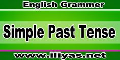 Simple Past Tense | Iliyas shaikh  The Simple Past Tense, often just called the Past Tense, is easy to use in English. If you already know how to use the Present Tense, then the Past Tense will be easy. In general, the Past Tense is used to talk about something that started and finished at a definite time in the past.