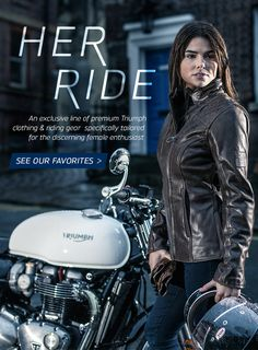 An exclusive line of premium Triumph clothing and riding gear specifically tailored for the discerning female enthusiast.