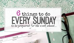 Preparing for the week ahead on a Sunday means a lot less stress and a lot of time saved - here are the top 6 ways you can make the week easier!