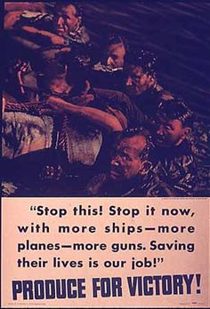 """US WW II...""""Stop this! Stop it now, with more ships -- more planes -- more guns. Saving their lives is our job!"""" Produce for Victory!...16"""