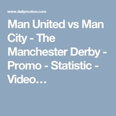 Man United vs Man City - The Manchester Derby - Promo - Statistic - Video…