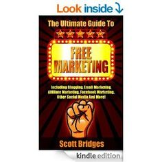 FREE Free Marketing: The Ultimate Guide To Free Marketing! eBook