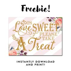 Free Wedding Sign - Love is Sweet Please Take a Treat - Blush Pink Stripes Gold Glitter Flowers Floral Watercolor Instant Download Printable - 5x7