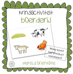 Kringactiviteit: Waar komen de producten vandaan? | Thema BOERDERIJ Preschool Learning, Teaching, Farm Activities, Farm Crafts, Bible Crafts, Flashcard, Holland, Art, Stage