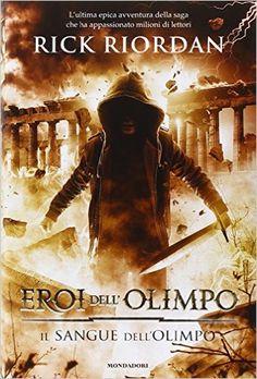 Eroi dell'Olimpo: il sangue dell'Olimpo - R. Riordan