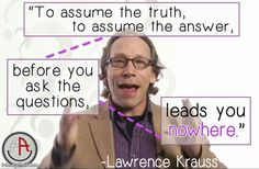 One can't claim one is a truth seeker, when one already claims to believe what the absolute truth is. That only serves to keep one in ignorance. Atheism Quotes, Lawrence Krauss, Secular Humanism, Anti Religion, My Philosophy, Scientific Method, Wise Quotes, Atheist, Other People