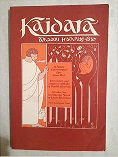 """Kaïdara / Amadou Hampâté Bâ ; introduction to Kaidara by Lilyan Kesteloot ; translated by Daniel Whitman ; with """"Kings, sages, rogues--the historical writings of Amadou Hampâté Bâ"""" by Whitman and interview with Amadou Hampâté Bâ conducted in French at his home in Abidjan, Ivory Coast (1979)."""