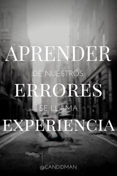#Aprender de nuestros #Errores se llama #Experiencia #Citas #Frases @Candidman