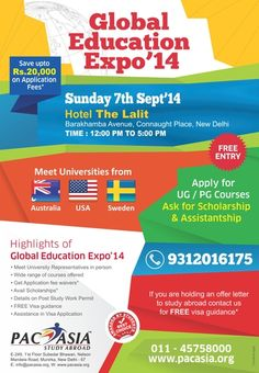 GLOBAL EDUCATION EXPO 2014 : GLOBAL EDUCATION EXPO 2014 Meet University Representatives from AUSTRALIA & USA Date: 7 September 2014   Day: Sunday   Place: The Lalit Hotel, New Delhi   Time: 12:00 PM to 5:00 PM.   LIST OF UNIVERSITIES : Lund University State University of New York (SUNY), Oswego ,Kent State University, St John's University University of Tennessee at Knoxville, San Jose State University University of Mississippi, Bay State College,University of Massachusetts, MONASH ...