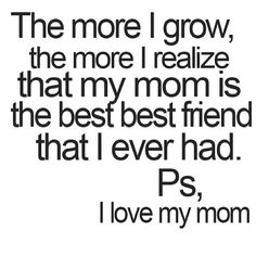 My mom means more to me than any other person. That is saying a lot too because I really love some fabulous people.