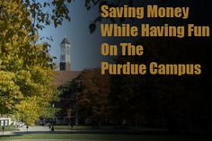 Looking for ways to have fun around the Purdue campus without having to spend…