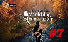 The Vanishing of Ethan Carter Gameplay Walkthrough Part 7:Crossing The R...