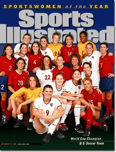 Sports Illustrated's 1999 Sportswomen of the Year issue. This team changed my life and gave me hope! LOVE!!
