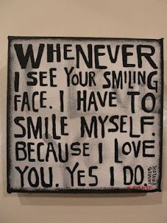 Your Smiling Face...