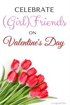 Celebrate Your (Girl)Friends on Valentine's Day - LivingLesh // A collection of fun ideas on how to spend Valentine's Day with your friends