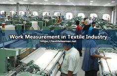 Work Measurement in Textile Industry Industrial Engineering, Work Task, International Companies, What Is Work, Can Plan, Textile Industry, One Job, Teamwork, Textiles