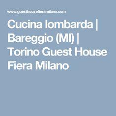 Cucina lombarda | Bareggio (MI) | Torino Guest House Fiera Milano