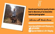 Unwelcomed haunted spooky dreams lead to discovery of an innovative talented photographer
